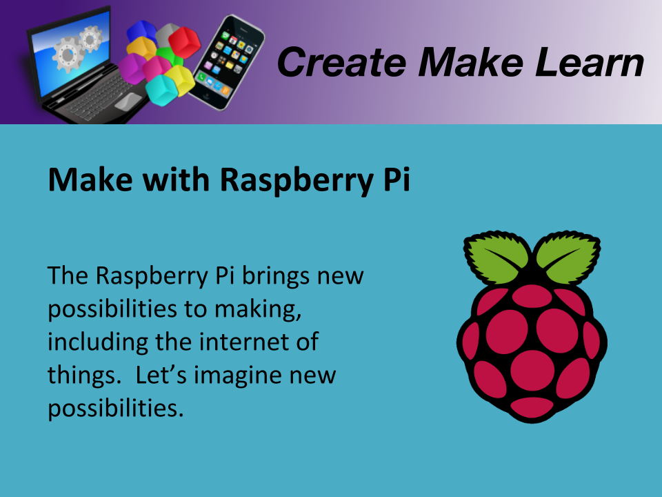 CML Workshop Slides Making with Raspberry Pi.png