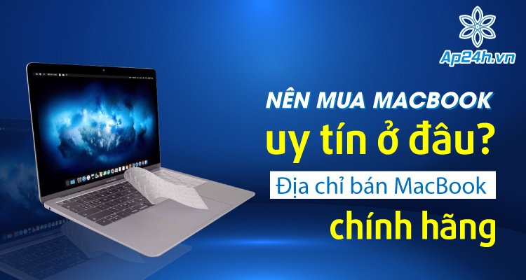 nên mua MacBook uy tín ở đâu