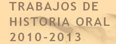 TRABAJOS DE HISTORIA ORAL 2010 2013.png