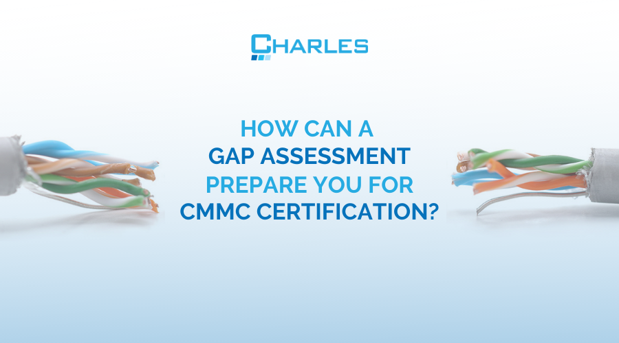 How Can a Gap Assessment Prepare You for CMMC Compliance?