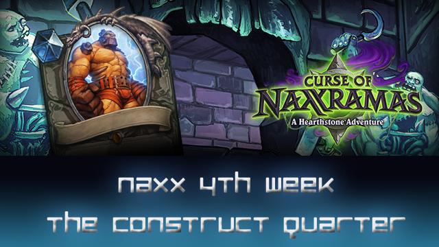 naxx 4th week construct quarter hearthstone dojo