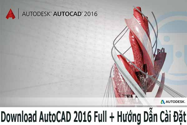 download autocad 2016 huong dan cai dat