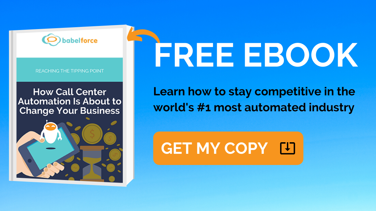 Download your free Ebook on how Call Center Automation could change your business