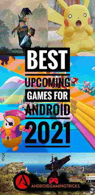 Upcoming games for android
