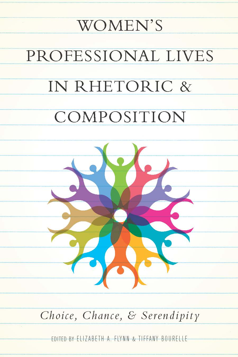 Book cover of Flynn and Bourelle's edited collection. The title text is written on college-ruled notebook paper, and there is a colorful floral-like design made from the outlines of women's bodies in the center of the cover.