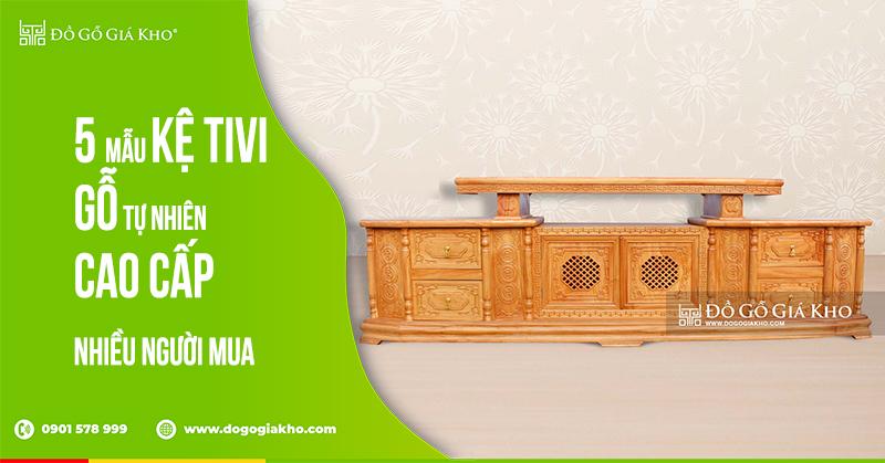 5 mẫu kệ tivi gỗ tự nhiên cao cấp nhiều người mua