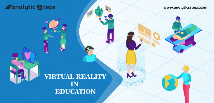 This image shows Virtual Reality in Education