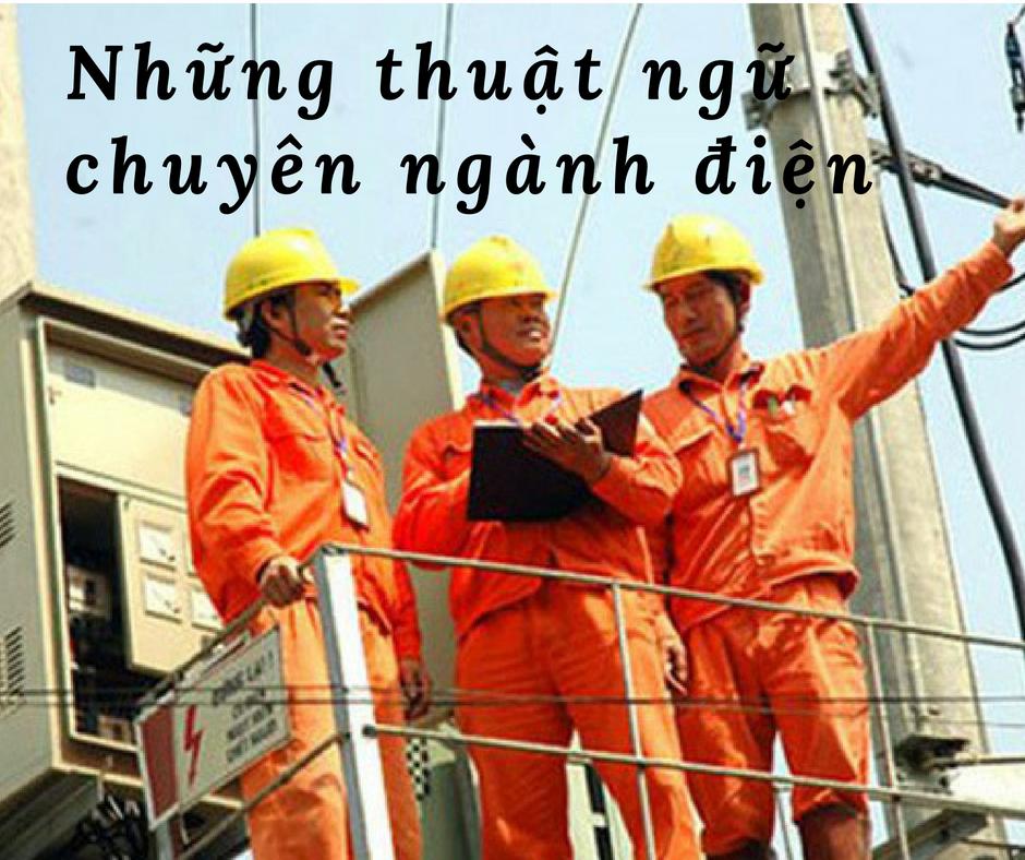 những thuật ngữ thường dùng trong ngành điện