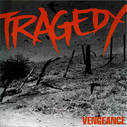 http://graphics.crucialattack.nl/covers/Tragedy_-_Vengeance-LP.jpg