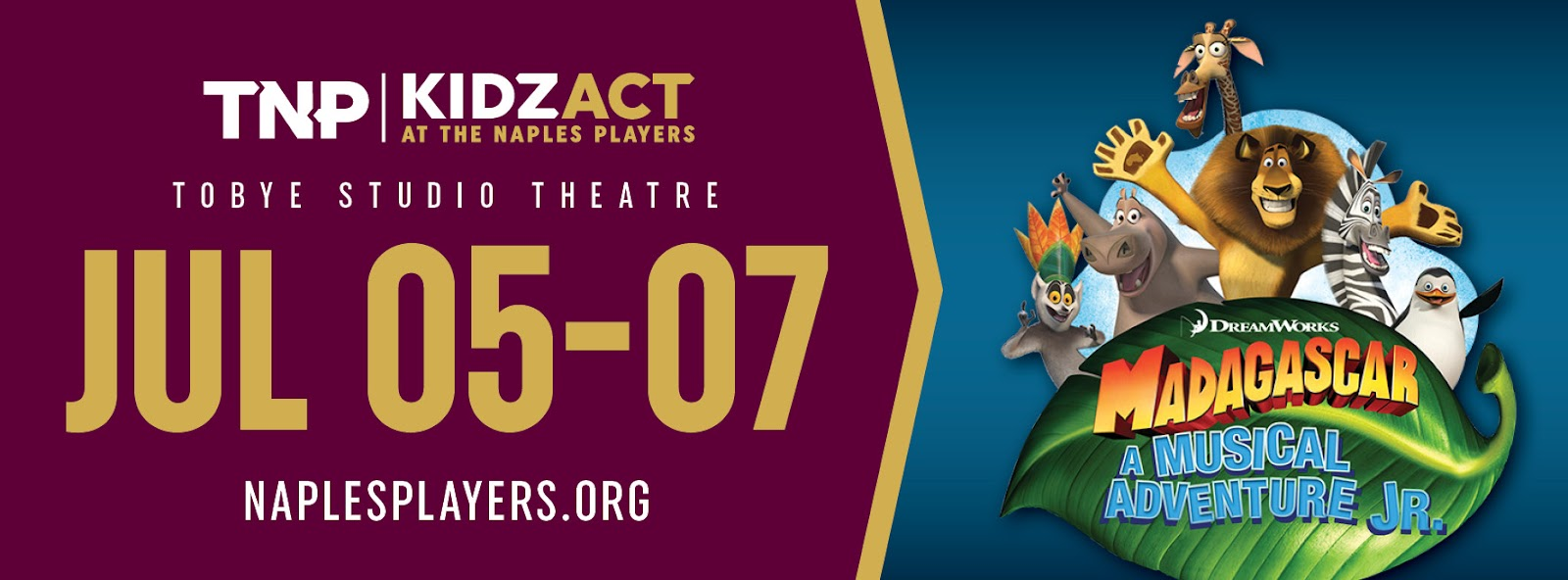 THE NAPLES PLAYERS KIDZACT PRESENTS MADAGASCAR A MUSICAL ADVENTURE JR. JULY 5 - 7, 2019