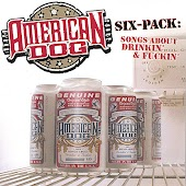 Six-Pack: Songs About Drinkin' and Fuckin'