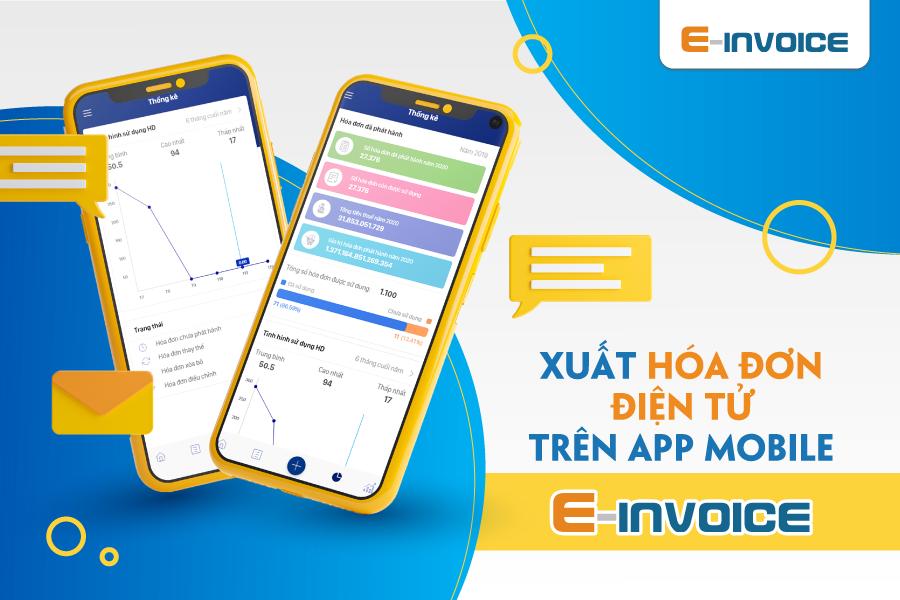 Xuất hóa đơn dễ dàng, linh hoạt và thuận tiện trên App Mobile E-invoice.