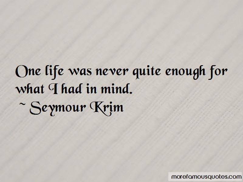 I Had Enough Of Life Quotes Top 37 Quotes About I Had Enough Of