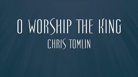 O Worship The King Lyrics Chris Tomlin