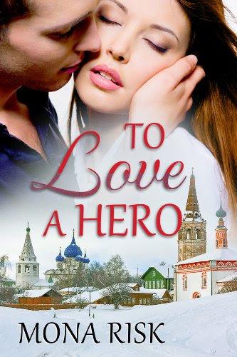 To Love A Hero (International Romance Series) by Mona Risk