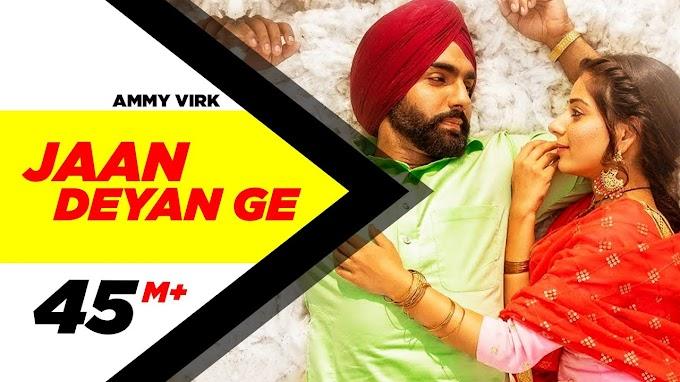 Jaan Deyan Ge Song Lyrics| Sufna | Ammy Virk | Tania | B Praak | Jaani | New Song 2020
