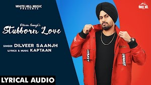 Stubborn Love Lyrics - Dilveer Saanjh ~ LyricGroove
