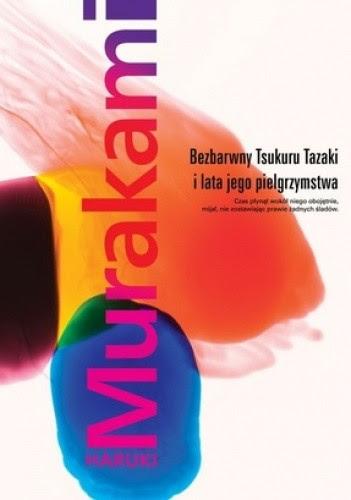 Bezbarwny Tsukuru Tazaki i lata jego pielgrzymstwa - Haruki Murakami