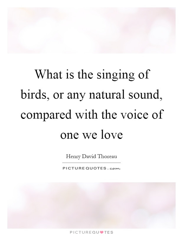 What Is The Singing Of Birds Or Any Natural Sound Compared
