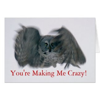 You're Making Me Crazy! card