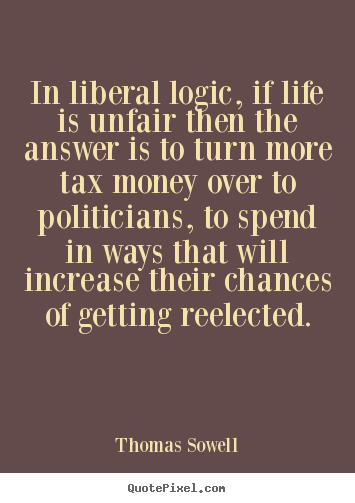 Diy Picture Quotes About Life In Liberal Logic If Life Is Unfair