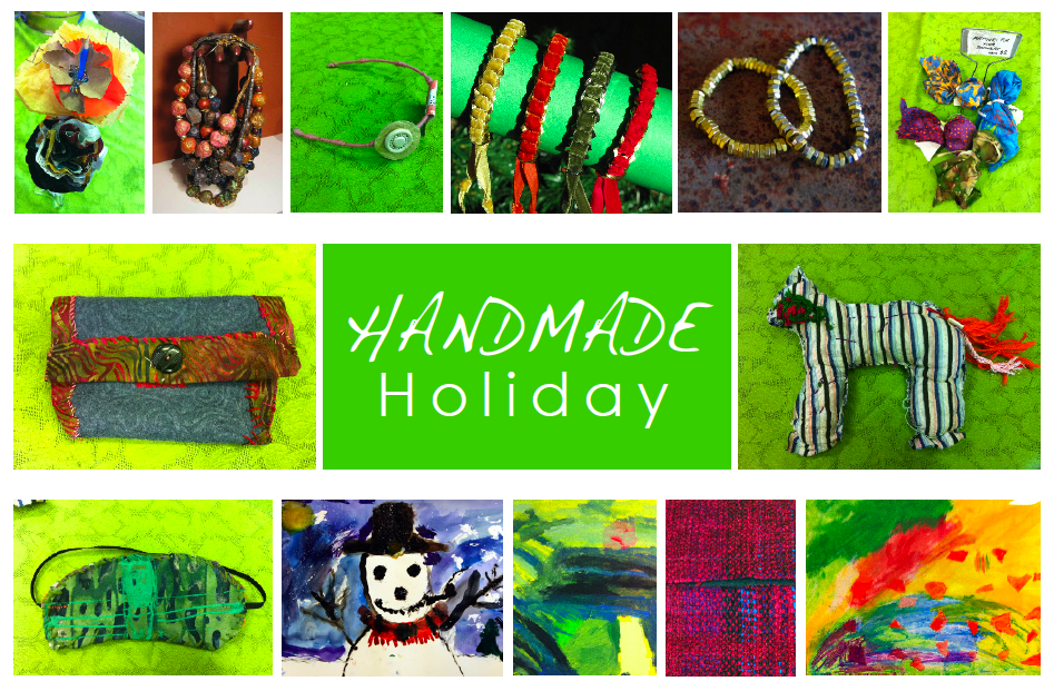 Handmade Holiday: images of paintings, bracelets, necklaces, handbags, heaadbands, and paperflowers