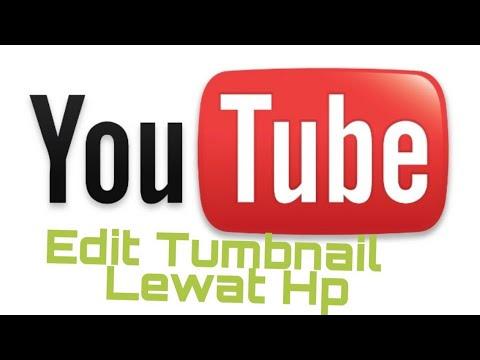 Cara Edit Tumbnail Youtube di Hp dengan Mudah