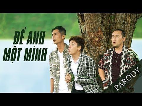 [PARODY] Để Anh Một Mình - Huỳnh Phương ft Nguyễn Cá ft Nguyễn Sin || FAPtv