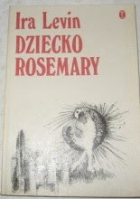 """Ira Levin """"Dziecko Rosemary"""""""