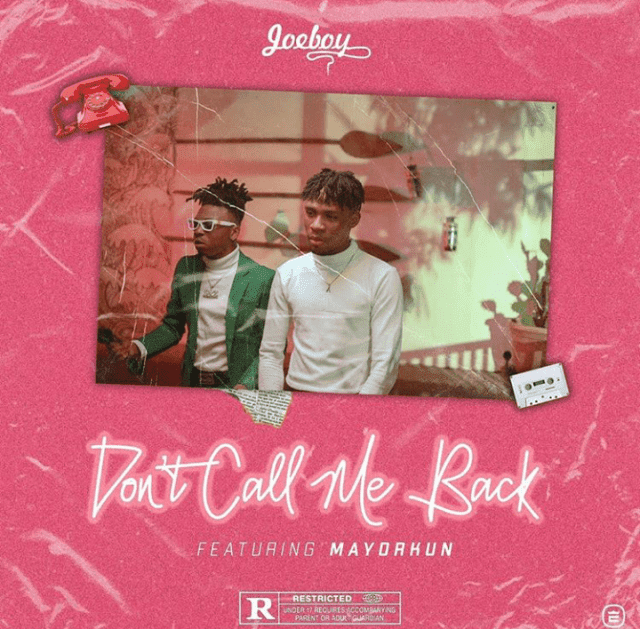 [BangHitz] MUSIC : Joeboy Ft. Mayorkun – Don't call me back