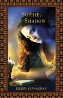 Sophie, In Shadow by Eileen Kernaghan