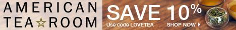 10% Off all orders at AmericanTeaRoom.com, code LOVETEA