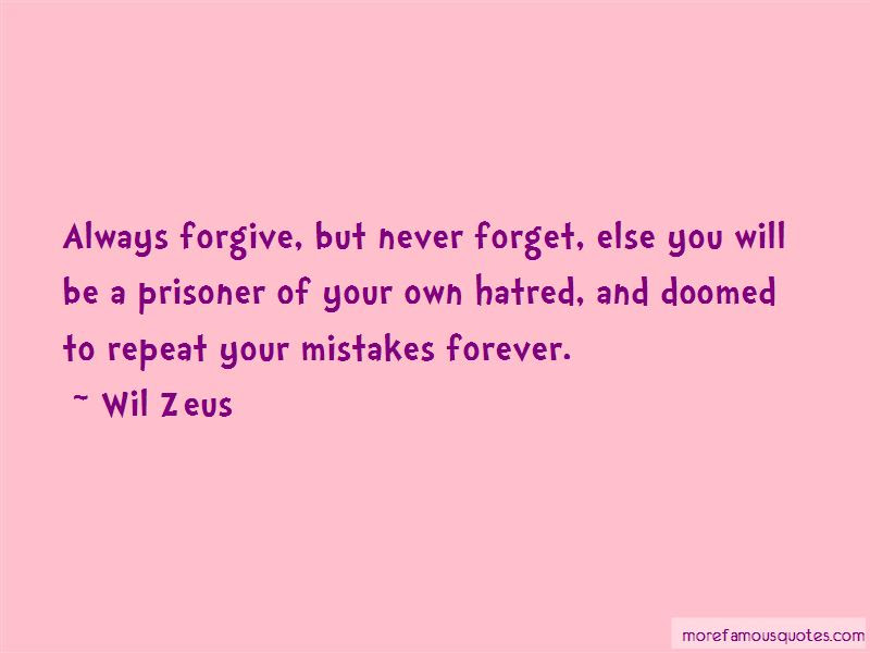 Quotes About Always Forgive But Never Forget Top 8 Always Forgive