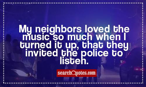 Neighbors Quotes Quotes About Neighbors Sayings About Neighbors