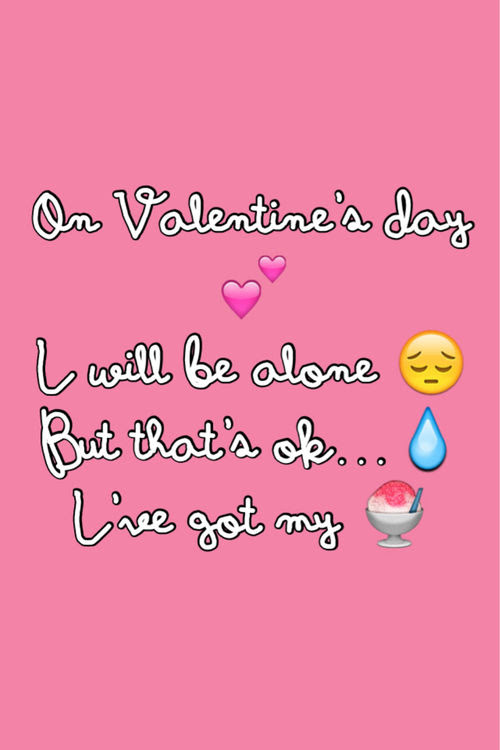 On Valentines Day I Will Be Alone Pictures Photos And Images For
