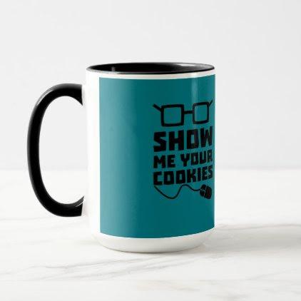 Show me your Cookies Zx363 Mug