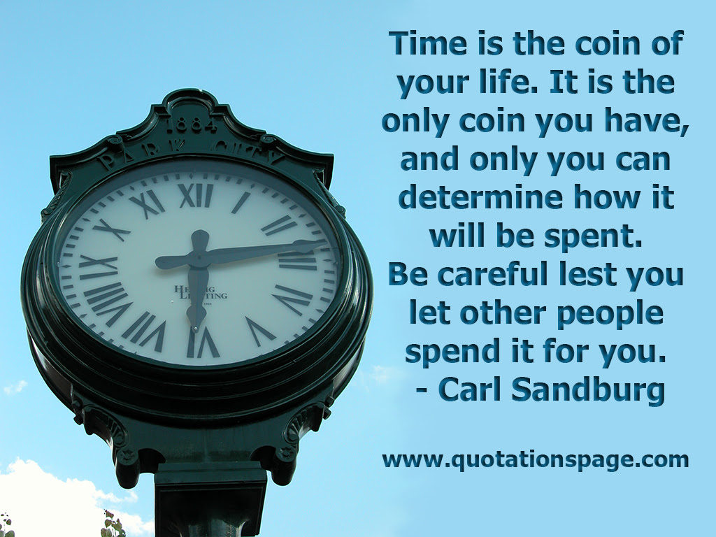 Quote Details Carl Sandburg Time Is The Coin The Quotations Page