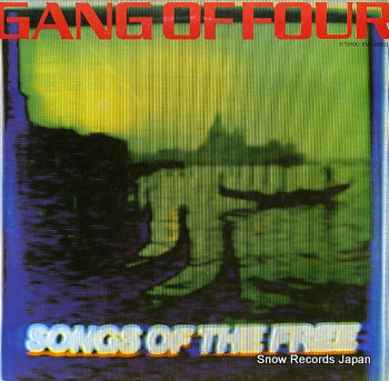 GANG OF FOUR songs of the free