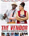 DOWNLOAD MOVIE: THE VENDOR(2018) FULL MOVIE
