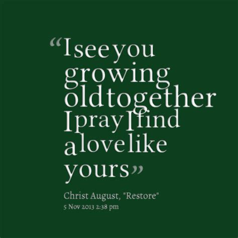 Quotes About Friends Growing Old Together