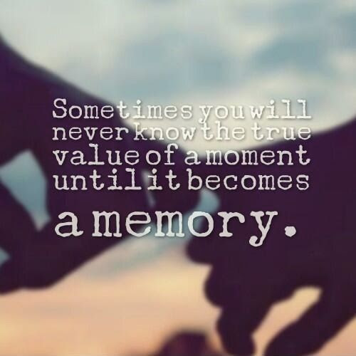 Cherish Every Moment With Those You Love Picture Quotes