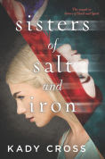 Sisters of Salt and Iron, Author: Kady Cross