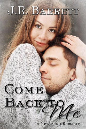 Come Back To Me, A New Adult Romance by Julia Barrett