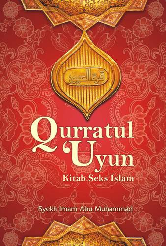 Membedah Kitab Seni Bercinta Islami (Quratul 'Uyun)