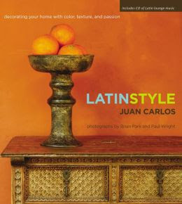 Latin Style: Decorating Your Home with Color, Texture, and Passion ...