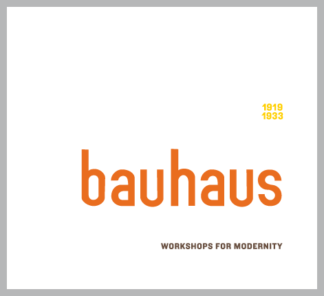 Bauhaus: Workshops for Modernity