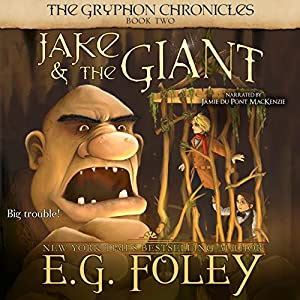 Jake & The Giant: The Gryphon Chronicles, Book 2 | [E.G. Foley]