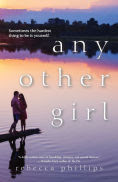 http://www.barnesandnoble.com/w/any-other-girl-rebecca-phillips/1121860460?ean=9781617738821
