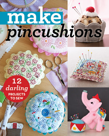 Make Pincushions - Goodbye, tomato! Say hello to 12 simply fun pincushions you can sew in a day