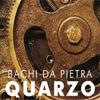 Bachi Da Pietra - Quarzo